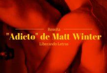 "Reseña: ""Adicto"" de Matt Winter"